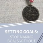 Making Life Goals that Matter: A Work in Progress