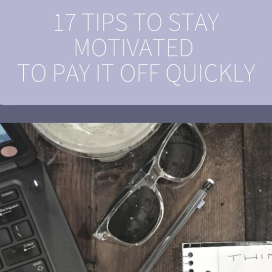 17 Tips to stay motivated to pay off student debt quickly
