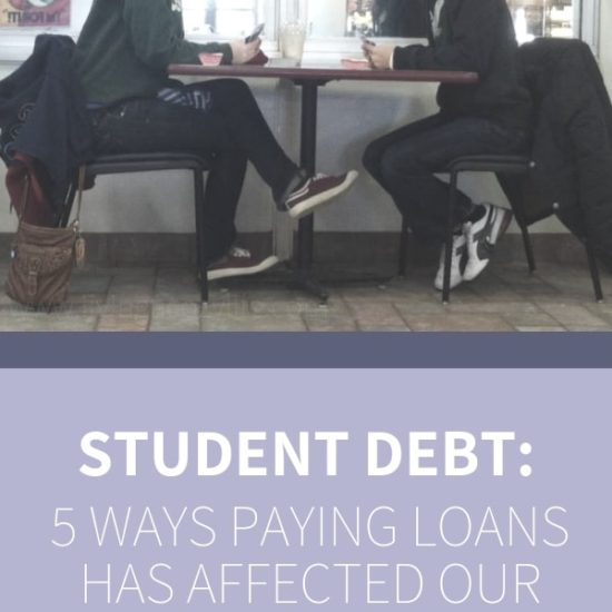 5 Ways Student Loans Have Affected Our Marriage