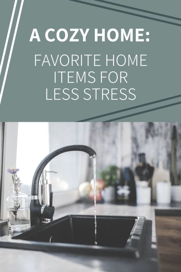 Favorite home items for less stress