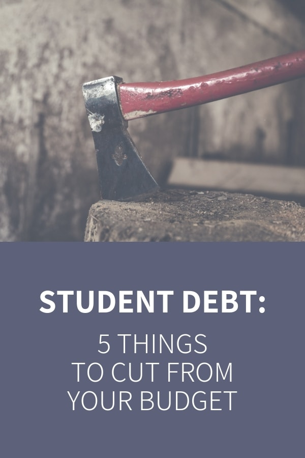 5 Expenses to Cut While Paying Off Student Debt