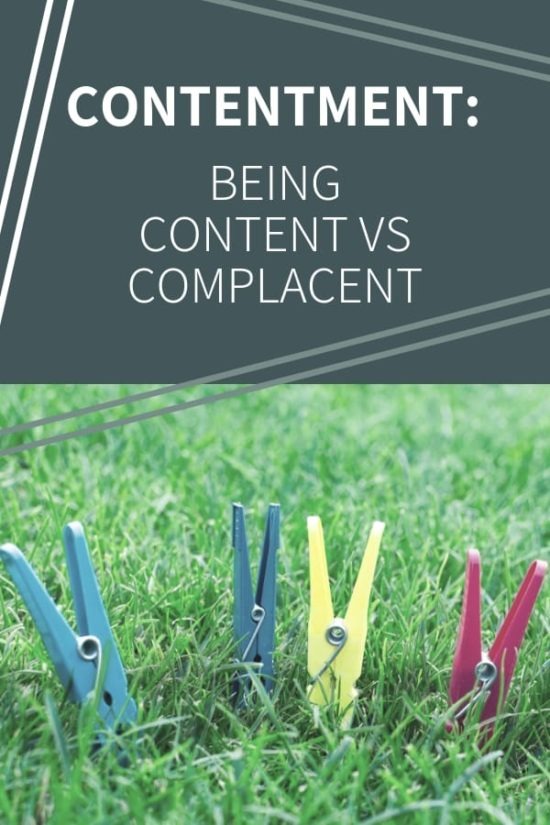 Choosing to Be Content not Complacent