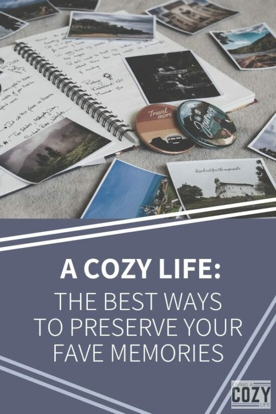 The best ways to preserve your favorite memories
