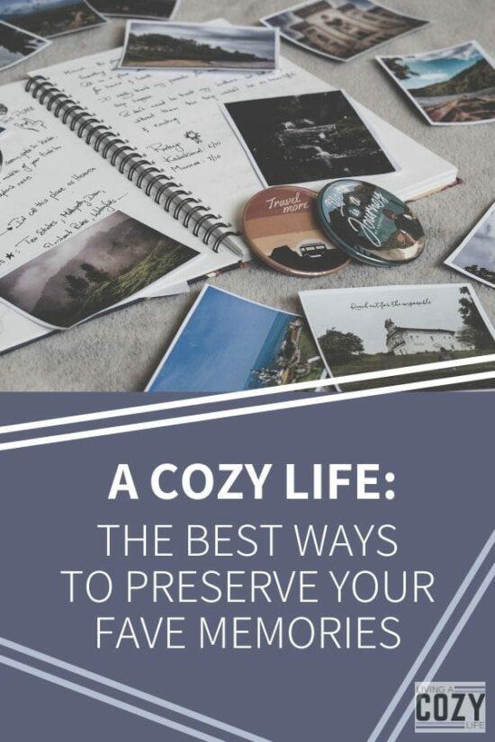 The best ways to preserve your favorite memories