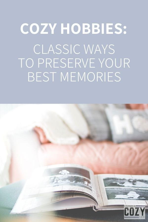 Classic ways to preserve your best memories