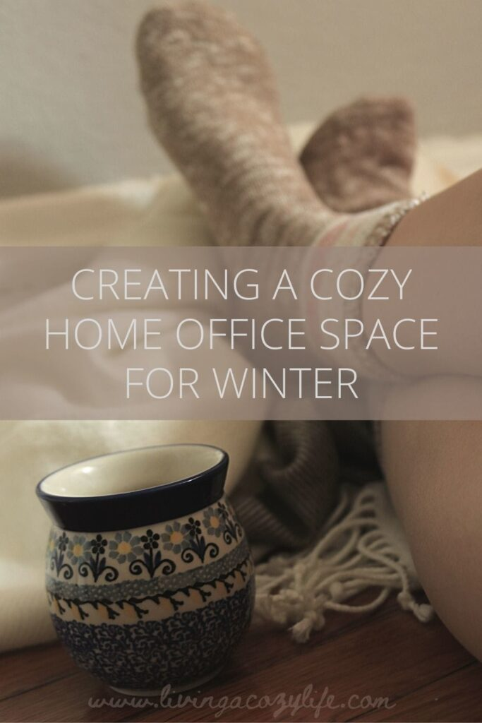 Creating a Cozy Home Office Space for Winter